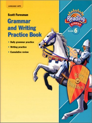 READING 2007 GRAMMAR AND WRITING PRACTICE BOOK GRADE 6 (Reading Street)
