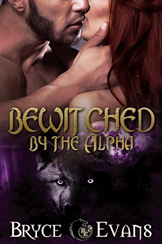 Bewitched by the Alpha: Bite of the Moon by [Evans, Bryce]