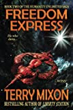 Freedom Express: Book 2 of The Humanity Unlimited Saga (Volume 2)
