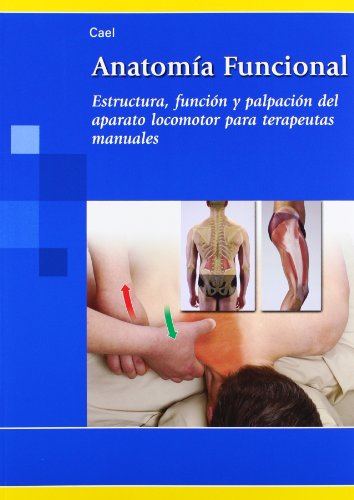 Descargar Libro Anatomia Funcional: Estructura, Funcion Y Palpacion Para Terapeutas Manuales Christy Cael