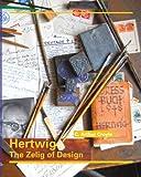 Hertwig: The Zelig of Design