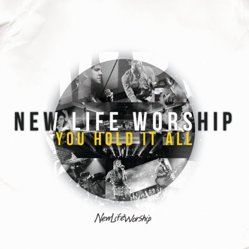 New Life Worship - You Hold It All (2011)