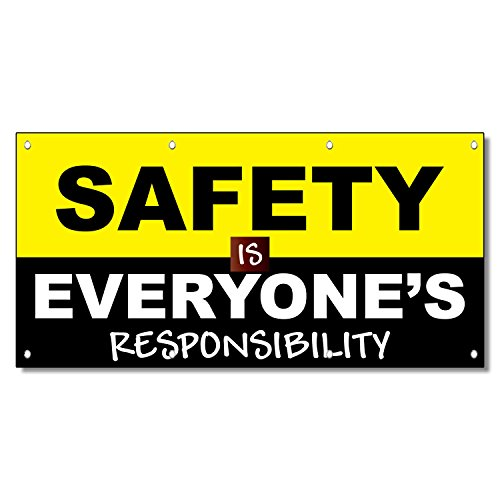 Safety Is Everyone'S Responsibilities 13 Oz Vinyl Banner Sign With Grommets 2 Ft X 4 Ft (Banner Statement)