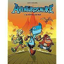 Aventurosaure - Tome 1: Le réveil de Rex (French Edition)
