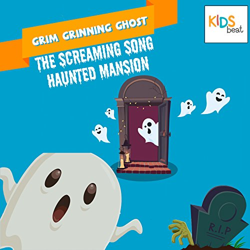 - Grim Grinning Ghosts (The Screaming Song) (Haunted Mansion)