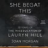 #6: She Begat This: 20 Years of The Miseducation of Lauryn Hill