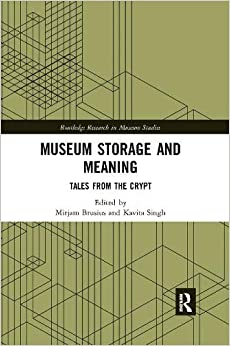 Livres Couvertures de Museum Storage and Meaning: Tales from the Crypt (Routledge Research in Museum Studies) (Inglés) Tapa blanda – 12 diciembre 2019