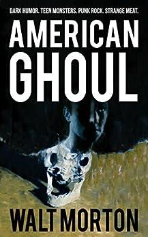 American Ghoul by [Morton, Walt]