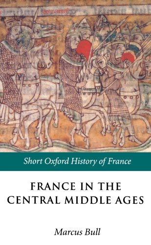 France in the Central Middle Ages: 900-1200 (Short…