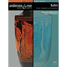 Ballet from Orphée et Eurydice: Advanced Piano Duet (1 Piano, 4 Hands) (Anderson & Roe Duos & Duets)