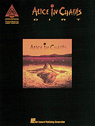 Alice In Chains - Dirt [Authentic Transcriptions with Notes and Tablatures] [Guitar Recorded Versions] (Alice In Chains Down In A Hole Unplugged)