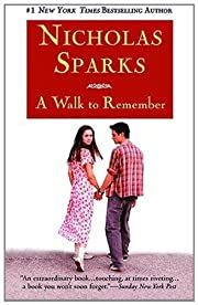 A Walk to Remember by Nicholas Sparks…
