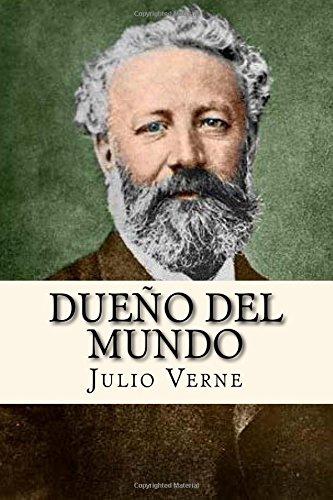Dueño del Mundo (Spanish Edition) Tapa blanda – 2 ago 2017 Julio Verne Createspace Independent Pub 1974134865 Classics