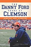 The Danny Ford Years at Clemson, Joseph David Cress, 1609497058
