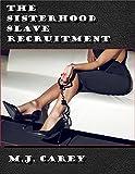 The Sisterhood: Slave Recruitment