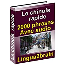 Le chinois rapide - Introduction au chinois: Apprendre le chinois (French Edition)