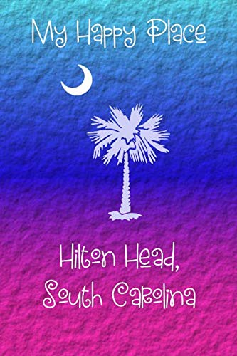 My Happy Place: Hilton Head