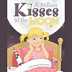 A Million Kisses to the Moon