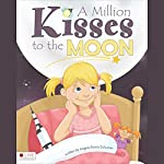 A Million Kisses to the Moon | Angela Points Schumer