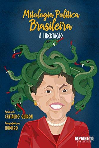 Mitologia Política Brasileira: A Libertação
