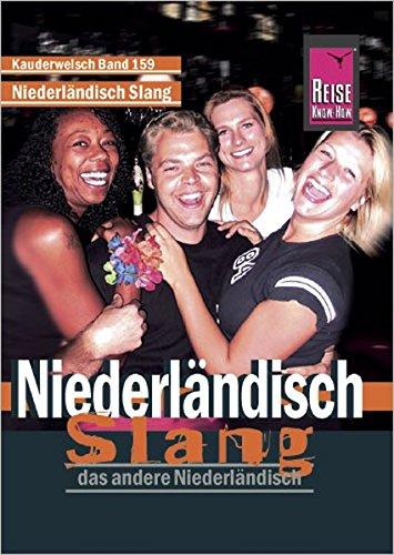 Niederländisch Slang: Das andere Niederländisch (Kauderwelsch Band 159)