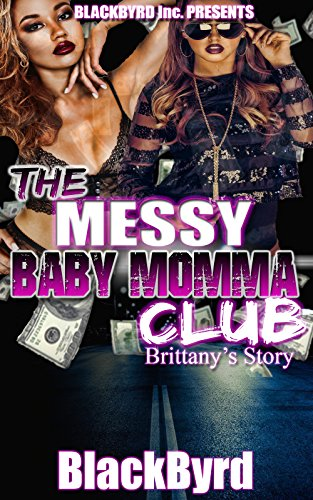 The Messy Babymomma Club: Brittany's Story (Book 2)