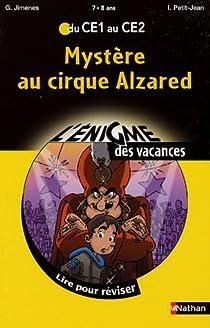 L'énigme des vacances : Mystère au cirque Alzared - CE1 au CE2 par Jimenes