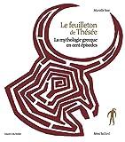 le feuilleton de th?s?e la mythologie grecque en cent ?pisodes french edition