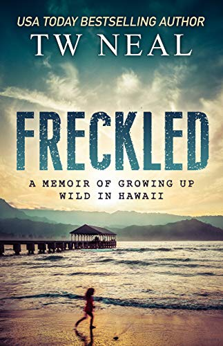 Freckled: A Memoir of Growing up Wild in Hawaii (Best Beaches In Kauai)