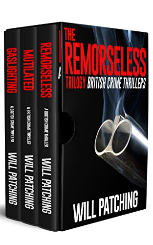 The Remorseless Trilogy: British Crime Thrillers Books 1 - 3 (Doc Powers & D.I. Carver Investigate)
