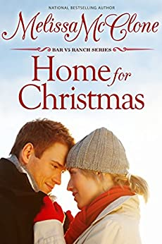Home For Christmas (Bar V5 Ranch Book 1) by [McClone, Melissa]