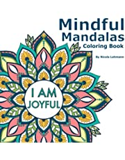 Mindful Mandalas: An adult coloring book featuring 40 mandalas with affirmations to promote inner peace and wellness, size 8.5x8.5