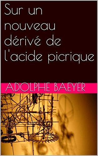 Sur un nouveau dérivé de l'acide picrique (French Edition)