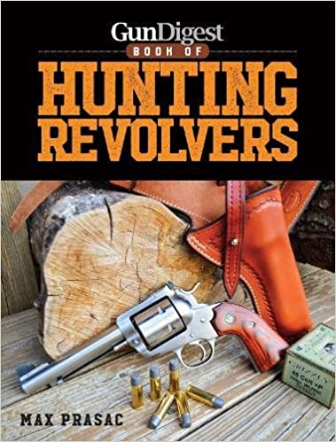 Gun Digest Book of Hunting Revolvers