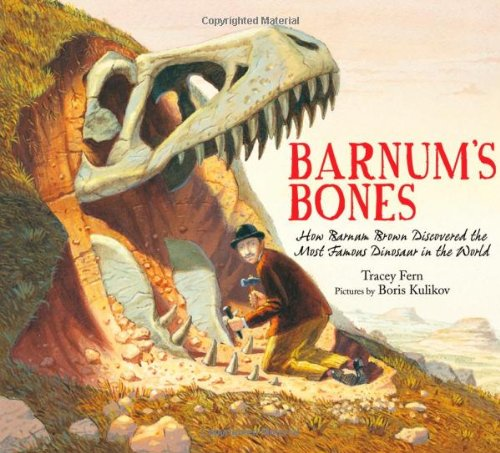 barnums-bones-how-barnum-brown-discovered-the-most-famous-dinosaur-in-the-world