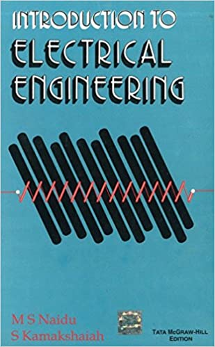 introduction to electrical engineering ms naidu s kamakshiaih 9780074622926 amazoncom books