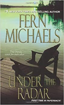 Book Under the Radar (Sisterhood Series, No. 13) by Michaels, Fern (2009) Mass Market