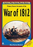 Primary Source Accounts of the War of 1812, Helen Koutras Bozonelis, 1598450069