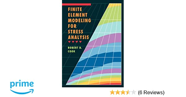 And Finite element modeling for stress analysis the excellent