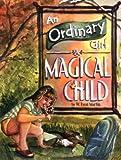An Ordinary Girl, a Magical Child