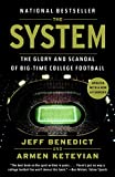 img - for The System: The Glory and Scandal of Big-Time College Football book / textbook / text book
