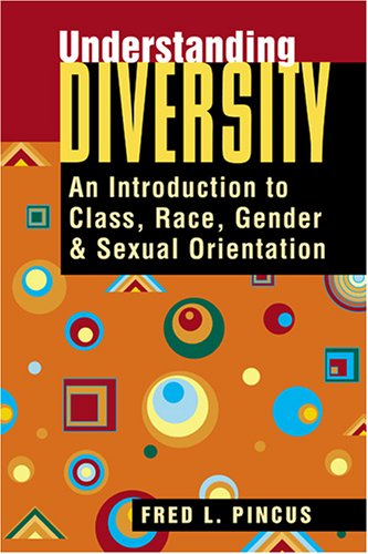 Understanding Diversity: An Introduction to Class, Race, Gender, and Sexual Orientation