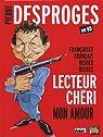Pierre Desproges en BD : Françaises, Français, Belges, Belges, Lecteur chéri mon amour par Desproges