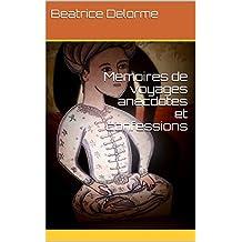 Memoires de voyages anecdotes et confessions (French Edition)