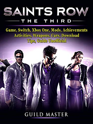 Saints Row The Third Game, Switch, Xbox One, Mods, Achievements, Activities, Weapons, Cars, Download, Tips, Guide Unofficial (Saints Row The Third Best Car)