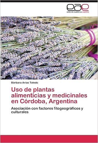 Uso de plantas alimenticias y medicinales en Córdoba,