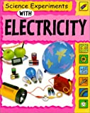 Science Experiments with Electricity, Sally Nankivell-Aston and Dorothy Jackson, 0531154432