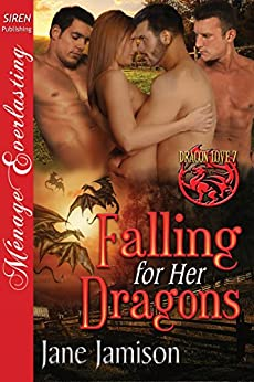 Falling for Her Dragons [Dragon Love 7] (Siren Publishing Menage Everlasting) by [Jamison, Jane]