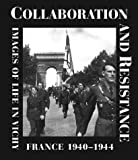 img - for Collaboration and Resistance: Images of Life in Vichy France 1940-1944 by Jean-Pierre Azema (2000-06-01) book / textbook / text book