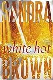 White Hot, Sandra Brown, 0743245539